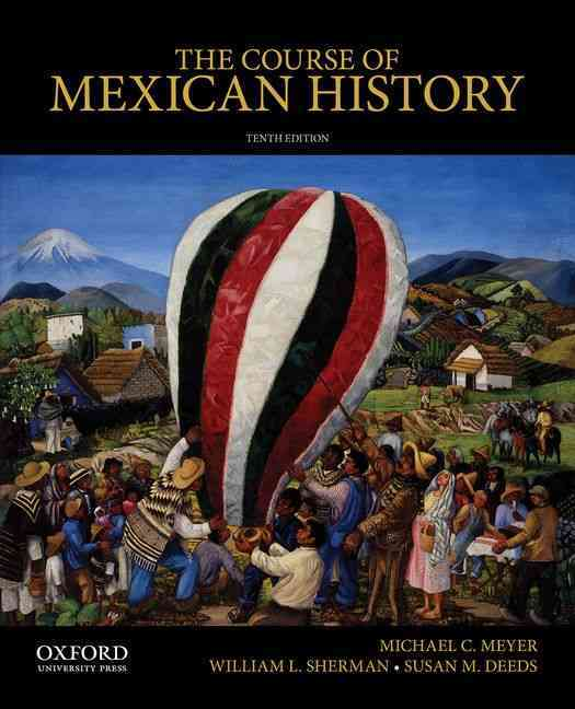 The Course of Mexican History By Meyer, Michael/ Sherman, William/ Deeds, Susan